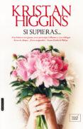 SI SUPIERAS - 9788416973088 - KRISTAN HIGGINS