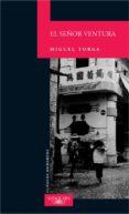 EL SEÑOR VENTURA - 9788420467788 - MIGUEL TORGA