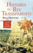 HISTORIA DEL REY TRANSPARENTE + CD (CARTONE) - 9788420472188 - ROSA MONTERO