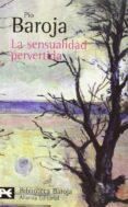 LA SENSUALIDAD PERVERTIDA (CIUDADES III) - 9788420660288 - PIO BAROJA