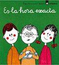 ES LA HORA EXACTA - 9788424606688 - ASUNCION LISSON
