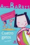 CUATRO GATOS (ANTIBARBIS) - 9788424629588 - MERCE ANGUERA
