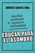 educar para el asombro (ebook)-andres garcia inda-9788427141988