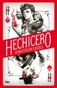 HECHICERO 1: LA MAGIA ES UN JUEGO DE MENTIROSOS - 9788427213388 - SEBASTIEN DE CASTELL