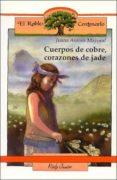 CUERPOS DE COBRE, CORAZONES DE JADE (3ª ED.) - 9788432126888 - JUANA AURORA MAYORAL