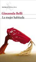LA MUJER HABITADA - 9788432212888 - GIOCONDA BELLI