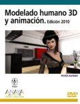 MODELADO HUMANO Y ANIMACION 3D. EDICION 2010 - 9788441526488 - PETER RATNER