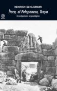 ITACA, EL PELOPONESO, TROYA - 9788446030188 - HEINRICH SCHLIEMANN
