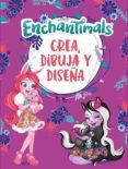 CREA, DIBUJA Y DISEÑA (ENCHANTIMALS. ACTIVIDADES) - 9788448850388 - VV.AA.