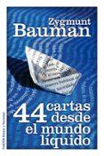 44 CARTAS DESDE EL MUNDO LIQUIDO - 9788449325588 - ZYGMUNT BAUMAN