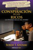 LA CONSPIRACION DE LOS RICOS: LAS 8 NUEVAS REGLAS DEL DINERO - 9788466332088 - ROBERT T. KIYOSAKI