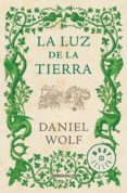 LA LUZ DE LA TIERRA - 9788466342988 - DANIEL WOLF