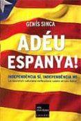ADEU ESPANYA! - 9788466405188 - GENIS SINCA