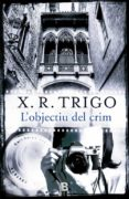 L OBJECTIU DEL CRIM - 9788466658188 - XULIO RICARDO TRIGO
