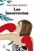las incorrectas (ebook)-paloma bravo-9788467056488