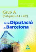 GRUP A (A1 Y A2) DE LA DIPUTACIO DE BARCELONA. TEMARI GENERAL COM UN - 9788467625288 - VV.AA.