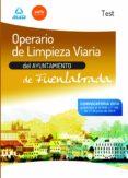 OPERARIO DE LIMPIEZA VIARIA DEL AYUNTAMIENTO DE FUENLABRADA. TEST DEL TEMARIO - 9788467699388 - VV.AA.