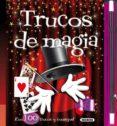 TRUCOS DE MAGIA - 9788467728088 - VV.AA.