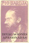 DIVAGACIONES APASIONADAS - 9788470350788 - PIO BAROJA