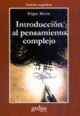 INTRODUCCION AL PENSAMIENTO COMPLEJO - 9788474325188 - EDGAR MORIN