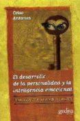 EL DESARROLLO DE LA PERSONALIDAD Y LA INTELIGENCIA EMOCIONAL - 9788474328288 - CELSO ANTUNES