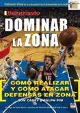 BALONCESTO DOMINAR LA ZONA: COMO REALIZAR Y COMO ATACAR DEFENSA E N ZONA - 9788479027988 - DON CASEY