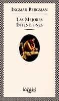LAS MEJORES INTENCIONES - 9788483105788 - INGMAR BERGMAN