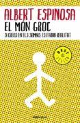 EL MON GROC - 9788483469088 - ALBERT ESPINOSA