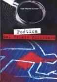 POETICA DEL RELATO POLICIACO (DE EDGAR ALLAN POE A RAYMOND CHANDL ER) - 9788483715888 - IVAN MARTIN CEREZO