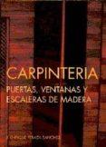CARPINTERIA: PUERTAS, VENTANAS Y ESCALERAS DE MADERA - 9788487381188 - J. ENRIQUE PERAZA SANCHEZ