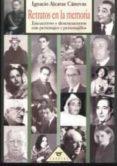 RETRATOS EN LA MEMORIA: ENCUENTROS Y DESENCUENTROS CON PERSONAJES Y PERSONAJILLOS - 9788487688188 - IGNACIO ALCARAZ CANOVAS