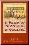 EL PALACIO DEL INFANTADO - 9788487743788 - FRANCISCO LAYNA SERRANO