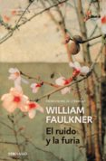 EL RUIDO Y LA FURIA - 9788490628188 - WILLIAM FAULKNER
