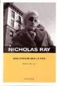 NICHOLAS RAY: MAS GRANDE QUE LA VIDA - 9788495121288 - CARLOS BENPAR