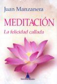 meditacion: la felicidad callada-juan manzanera-9788496478688