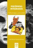PSICOPATAS INTEGRADOS: PERFIL PSICOLOGICO Y PERSONALIDAD - 9788497273688 - JOSE MANUEL POZUECO ROMERO