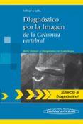 DIAGNOSTICO POR LA IMAGEN DE LA COLUMNA VERTEBRAL - 9788498354188 - IMHOF