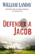 DEFENDER A JACOB - 9788499703688 - WILLIAM LANDAY