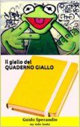 Descargar libros en línea para ipad IL GIALLO DEL QUADERNO GIALLO in Spanish de  RTF ePub iBook 9788835330288