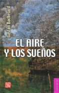 EL AIRE Y LOS SUEÑOS - 9789681641788 - GASTON BACHELARD