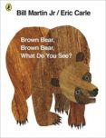 BROWN BEAR, BROWN BEAR, WHAT DO YOU SEE? - 9780141501598 - BILL MARTIN