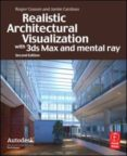 REALISTIC ARCHITECTURAL VISUALIZATION WITH 3DS MAX AND MENTAL RAY (2ND REV ED.) - 9780240812298 - ROGER CUSSON