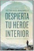 DESPIERTA TU HEROE INTERIOR - 9780718021498 - VICTOR HUGO MANZANILLA