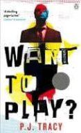 WANT TO PLAY?: PENGUIN PICKS - 9781405933698 - P. J. TRACY