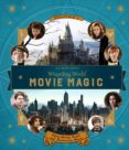J.K. ROWLING S WIZARDING WORLD: MOVIE MAGIC: VOLUME 1: EXTRAORDINARY PEOPLE AND FASCINATING PLACES - 9781406376098 - JODY REVENSON