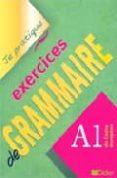 EXERCICES DE GRAMMAIRE: A1 DU CADRE EUROPEEN - 9782278058198 - CHRISTIAN BEAULIEU