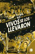 Los mejores libros de audio para descargar VIVOS SE LOS LLEVARON (NOVELA GRÁFICA) de ANDALUSIA K. SOLOFF, MARCO PARRA, ANAHI H. GALAVIZ en español 9786073188098 PDF CHM