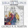 EL LIBRO OFICIAL DE JUEGO DE TRONOS PARA COLOREAR - 9788401016998 - GEORGE R.R. MARTIN