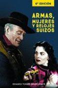 ARMAS, MUJERES Y RELOJES SUIZOS (6ª ED.) - 9788415606598 - EDUARDO TORRES-DULCE