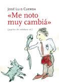 ME NOTO MUY CAMBIA - 9788415862598 - JOSE LUIS CUERDA
